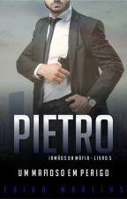 DEGUSTAÇÃO - PIETRO - Um mafioso em perigo - Livro 5 by ErikaMartins20