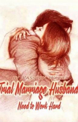 Trial Marriage Husband: Need to Work Hard - WEBNOVEL - Wattpad
