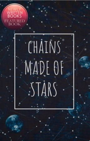 Chains Made of Stars- ON HOLD by Liz_Lane