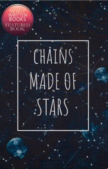 Chains Made of Stars- ON HOLD