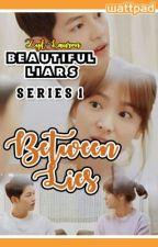 BLS#1: Between Lies by bRezyLian62