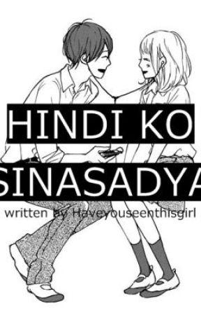 Hindi Ko Sinasadya by HaveYouSeenThisGirL