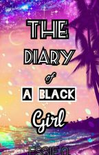 THE DIARY OF A BLACK GIRL by essie_natalieee