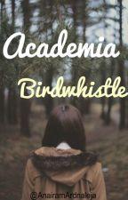 Academia Birdwhistle. by AnairamaArdnajela
