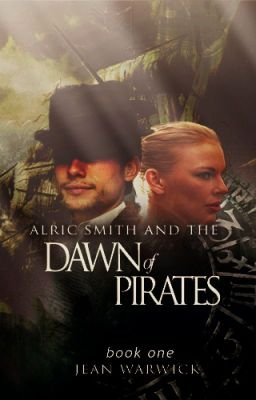 The Dawn of Pirates (book #1 of the Alric Smith Series)