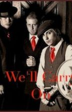 We'll carry on (mcr fanfiction) by hannadanae