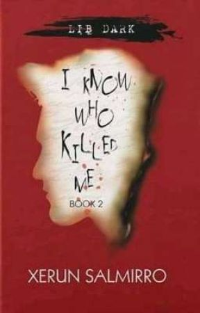 I Know Who Killed Me 2 (Published under LIB DARK) by XerunSalmirro