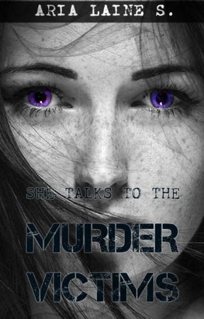[ON HOLD] She Talks to the Murder Victims by Aria_Laine_S