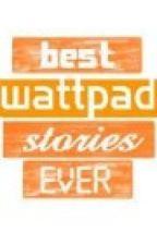 Best Wattpad Stories Ever by iHoneyDew