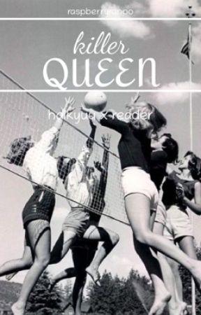 The Killer Queen (haikyuuxreader) by raspberryranpo