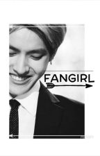 FANGIRL by oh-slay