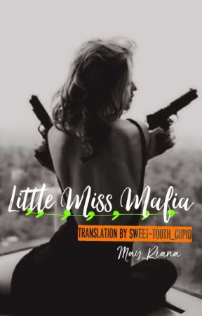Little Miss Mafia by SweetTooth-Cupid