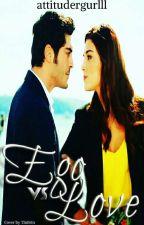 Ego Vs Love by attitudergurlll