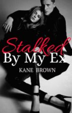 STALKED BY MY EX (TEASER) by Kale_Brown
