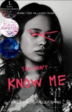 You Don't Know Me by Weltraumspaziergang