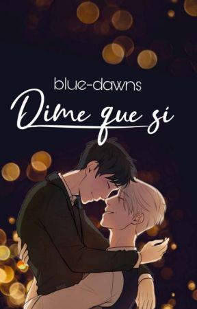 Dime que sí. ➸Victuri Fanfic by Blue-Dawns