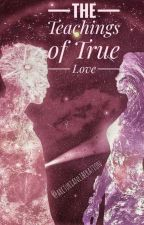 The Teachings of True Love  by arcturianliberation