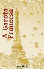 A Garota Francesa by LaraMariaI