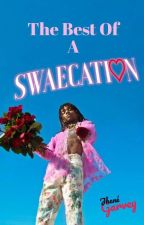 The Best Of A Swaecation (A Swae Lee Fanfiction) by JheneGarvey