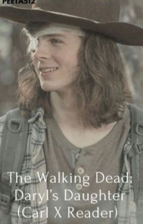The Walking Dead: your Daryl's daughter (Carl x reader) by peeta512