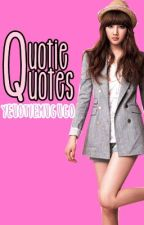 Ms. Quotie Quotes by ajujukai