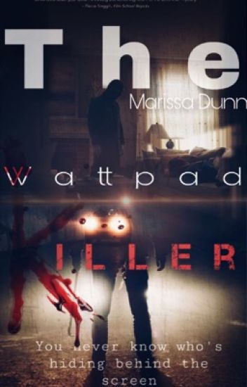 The Wattpad Killer {Editing}