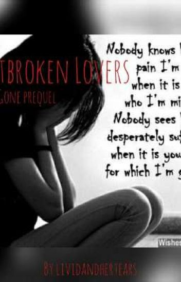 Heartbroken Lovers   Gone Prequel
