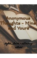 Anonymous Thoughts - Mine and Yours by styler_lover