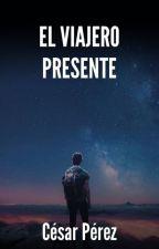 El Viajero Presente by CesarPerez1060