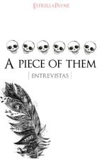 A piece of them. «Libro de entrevistas» by _Estrellapayne