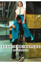 Sean and Kaycee One Shots by edeezle