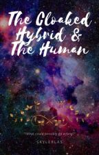 The cloaked hybrid and the human (A.T.F.A.D) by skylerlas