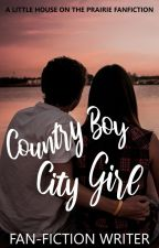 Country Boy, City Girl [LHotP Fan Fiction] by LadyZorro-Queen