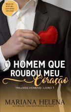 O Homem que Roubou meu Coração [DEGUSTAÇÃO] by MarianaHelena