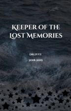 Keeper of the Lost Memories (COMPLETED) by vifanfictorious