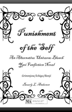 [Bleach] Punishment of the Self [Renji/Ichigo/Grimmjow] by phoenixreal