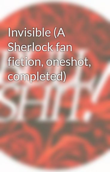 Invisible (A Sherlock fan fiction, oneshot, completed) by NYCLovers