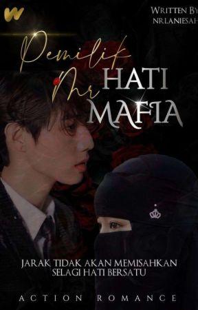 Pemilik Hati Mr. Mafia (Hiatus)  by nrlaniesah