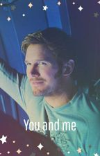 ☆》You and Me《☆ (Peter Quill × tú) by Karina_Sorceress