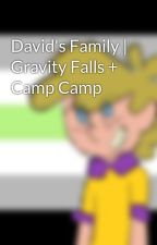 David's Family | Gravity Falls + Camp Camp by OneLoneWolf