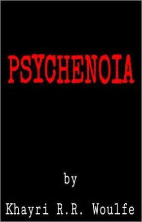 PSYCHENOIA by KhayriRRW