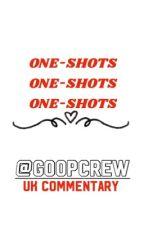 One-Shots! | UK CC by goopcrew
