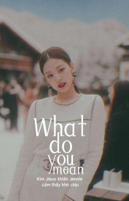 Đọc truyện jensoo ; what do you mean