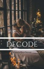 Decode (Perrie Edwards Fanfic) by DanteBarbosa
