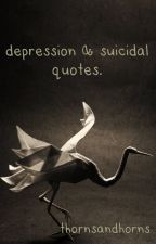 Depression & Suicidal Quotes by thornsandhorns