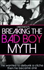 Breaking The Bad Boy Myth by Unevenfeets