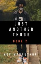Just Another Thug (Book 2) by HeyimanAurthor