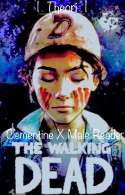 Clementine X Male Reader - trublae935 - Wattpad