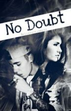 No Doubt - Justin Bieber Fanfiction (ff/bls Bahasa indonesia) One Shot by Belierectioners