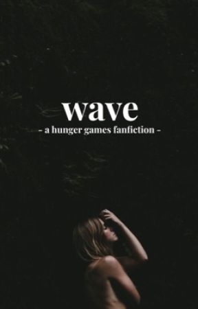 Wave ~ Hunger Games by -SunsetSky-